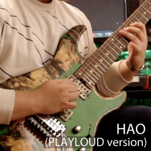 HAO (PLAYLOUD version)